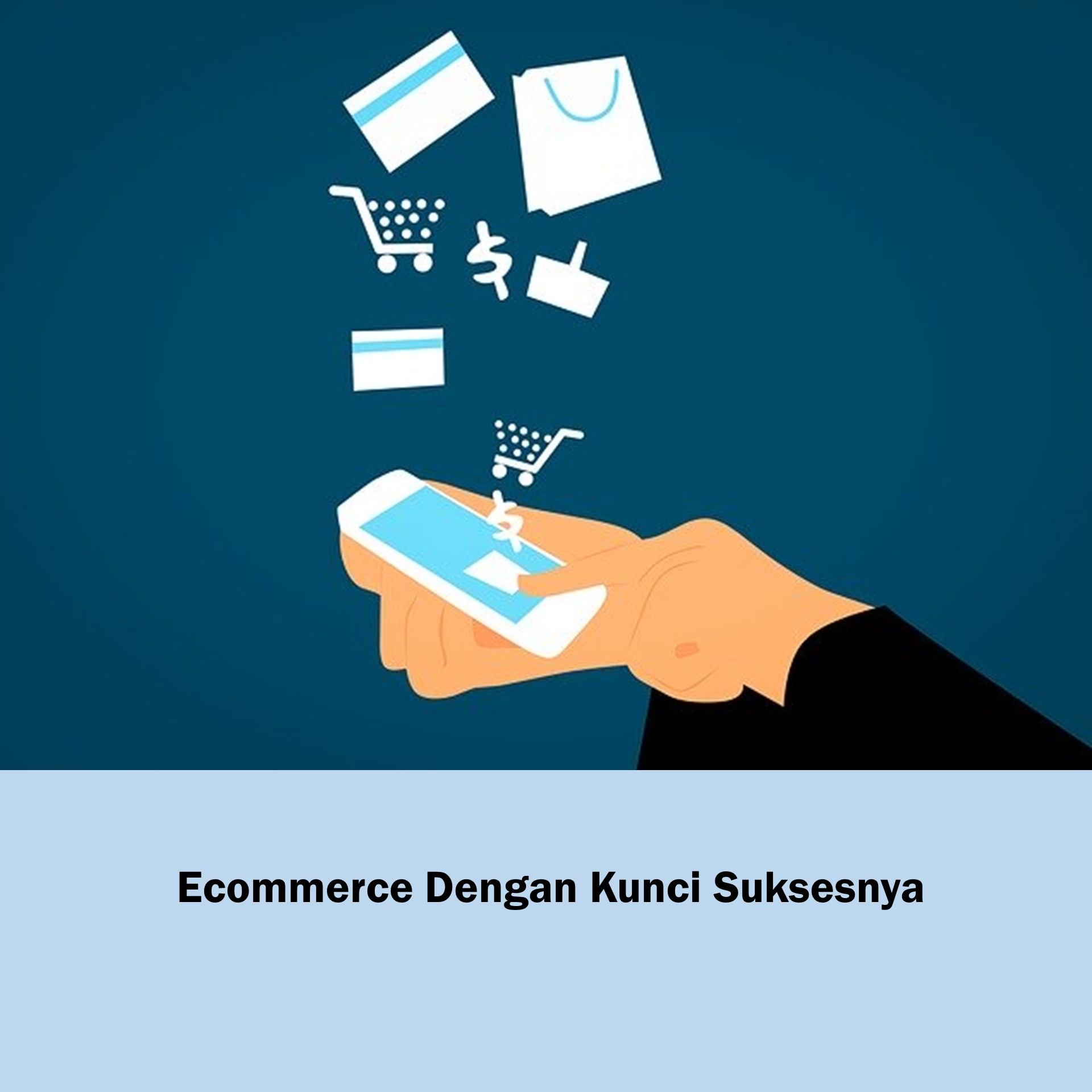 ecommerce dengan kunci kesuksesannya